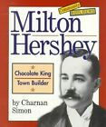 Milton Hershey: Chocolate King, Town Builder by Charnan Simon (Paperback / softback, 1998)
