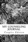 My Counseling Journal: Couples Edition by Ramon L Presson Phd (Paperback / softback, 2014)