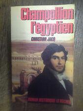 Champolion l'égyptien / Christian Jacq