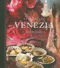 Venezia: Food & Dreams by Tessa Kiros (Hardback)