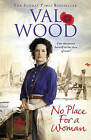 No Place for a Woman by Val Wood (Hardback, 2016)