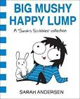 Big Mushy Happy Lump: A Sarah's Scribbles Collection by Sarah Andersen (Paperback, 2017)