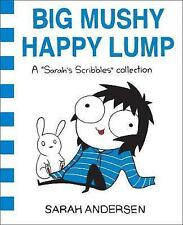 Big Mushy Happy Lump: A Sarah's Scribbles Collection by Andersen, Sarah | Paperb
