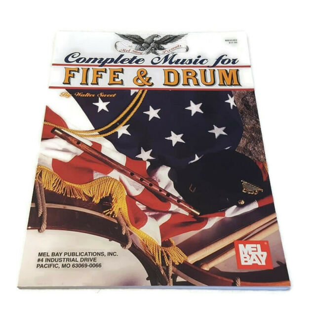 Complete Music For Fife & Drum Mel Bay Walter Sweet 99 Songs Percussion Band