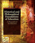 Historical and Philosophical Foundations of Education: A Biographical Introduction by Gerald Lee Gutek (Paperback, 2010)