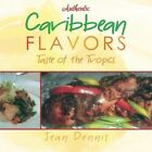 Authentic Caribbean Flavors: Taste of the Tropics by Jean Dennis (Paperback / softback, 2015)