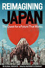 Reimagining Japan: The Quest for a Future That Works by Viz Media, Subs. of Shogakukan Inc (Hardback, 2011)