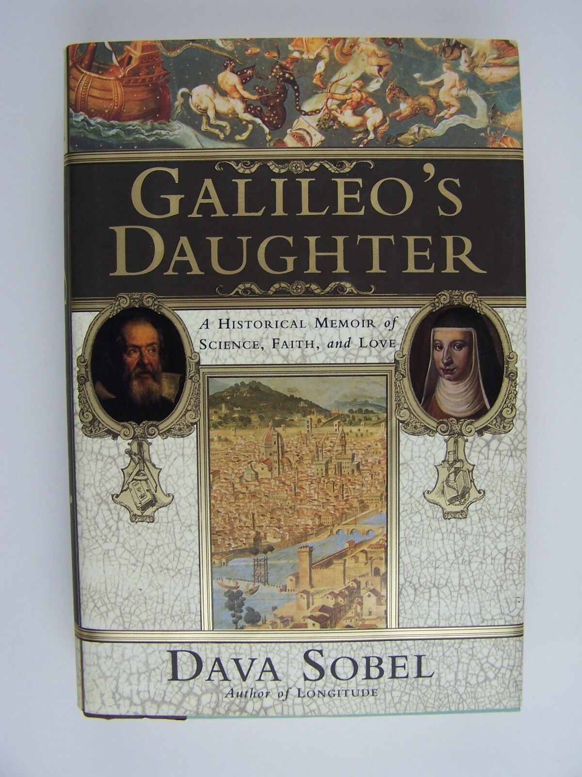 Galileo's Daughter : A Historical Memoir of Science, Fa