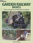 Garden Railway Basics: From Concept to Construction to Upkeep by Kevin Strong (Paperback / softback, 2013)