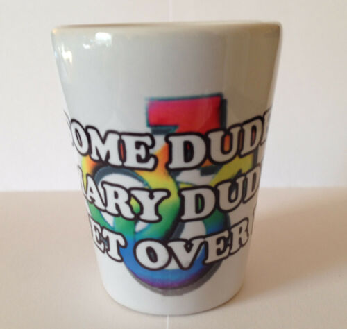 """Some dudes marry dudes get OVER it"" SHOT Glass GayLGBT FREE & FAST SHIPPING!"