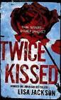 Twice Kissed by Lisa Jackson (Hardback, 2009)
