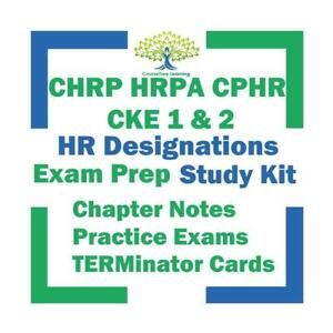 CHRP CPHR HRPA CKE 1 CKE 2 Human Resources HR  Knowledge for CKE1 CKE2 Exam Study Notes Textbook & Exams Ontario Preview