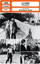 FICHE CINEMA : LE PONT - Bohnet,Wepper,Wicki 1959 Die Brücke/The Bridge