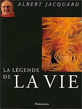 La legende de la vie (French Edition) by Jacquard, Albert