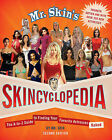Mr. Skin's Skincyclopedia: The A-to-Z Guide to Finding Your Favorite Actress Naked by Mr. Skin (Paperback, 2009)