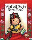 What Will You Be, Sara Mee? by Kate Aver Avraham (Hardback, 2010)