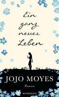 Ein ganz neues Leben von Jojo Moyes (2015, Gebundene Ausgabe)