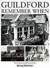 Guildford: Remember When by David Rose, Bernard Parke (Hardback, 2007)