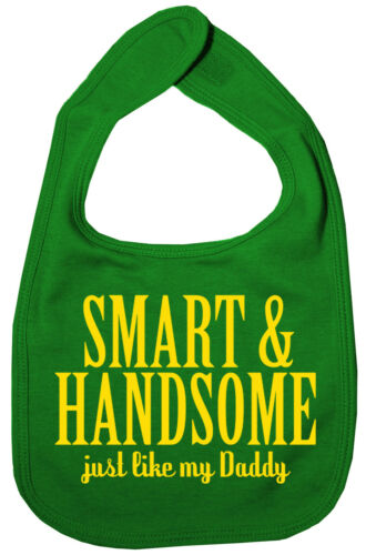 "Daddy Baby Bib /""Smart /& Handsome just like my Daddy/"" Love Father Son Dad Gift"