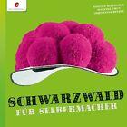 Schwarzwald für Selbermacher von Mareike Grün, Christiane Rückel und Annette Diepolder (2012, Gebundene Ausgabe)