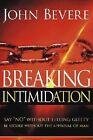 Breaking Intimidation by John Bevere (Paperback, 2005)