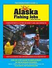 The Greenhorn's Guide to Alaska Fishing Jobs: Step-By-Step Guide to Employment in the Alaskan Fisheries - Salmon, Halibut, Crab, Cod, Pollock, Deck Hand & Processor Jobs by Mark Maricich (Paperback / softback, 2013)