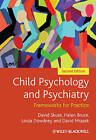 Child Psychology and Psychiatry: Frameworks for Practice by Linda Dowdney, David Mrazek, David H. Skuse, Helen Bruce (Paperback, 2011)