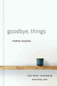 Goodbye-Things-The-New-Japanese-Minimalism-Hardcover-by-Sasaki-Fumio-Br
