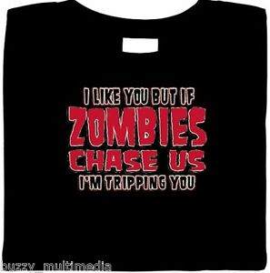 Zombie-Shirt-I-Like-You-But-If-Zombies-Are-Chasing-Us-I-039-m-Tripping-You-Undead
