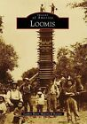 Loomis by Loomis Basin Historical Society (Paperback / softback, 2009)