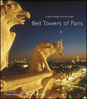 Bell Towers of Paris: A Stroll Through the City of Light by Michel Setboun (Paperback, 2006)
