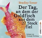 Der Tag, an dem der Goldfisch aus dem 27. Stock fiel von Bradley Somer (2015)