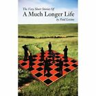 The Very Short Stories of a Much Longer Life 9780595480623 by Paul Levine Book