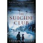 The Suicide Club by Andrew Williams (Paperback, 2015)