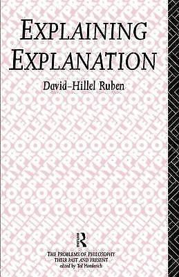 1 of 1 - Explaining Explanation (Problems of Philosophy) by Ruben, David-Hillel