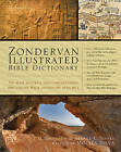 Zondervan Illustrated Bible Dictionary: Based on Articles from the Zondervan Encyclopedia of the Bible by J.D. Douglas, Merrill C. Tenney (Hardback, 2011)