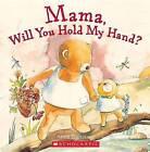 Mama, Will You Hold My Hand? by Anna Pignataro (Paperback / softback, 2010)