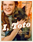 I, Toto: The Autobiography of Terry, the Dog Who Was Toto by Willard Carroll (Hardback, 2013)