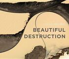 Beautiful Destruction by Rocky Mountain Books Incorporated (Hardback, 2014)