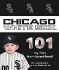 Chicago White Sox 101 by Brad M Epstein (Board book, 2013)
