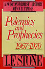 Polemics and Prophecies 1967-1970: A Nonconformist History of Our Times by I. F. Stone (Paperback, 1989)