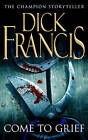 Come to Grief by Dick Francis (Paperback, 1996)