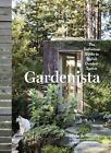 Gardenista von Michelle Slatalla (2016, Gebundene Ausgabe)