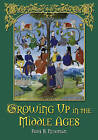 Growing Up in the Middle Ages by Paul B. Newman (Paperback, 2007)