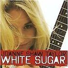 Joanne Shaw Taylor - White Sugar (2009)