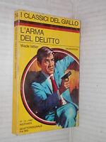L ARMA DEL DELITTO Wade Miller I Classici del Giallo 74 Mondadori 1969 libro di