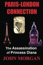 Paris-London Connection: The Assassination of Princess Diana NEW BOOK