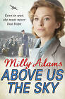 Above Us the Sky by Milly Adams (Paperback, 2015)