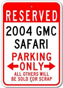 2004 04 GMC SAFARI Parking Sign