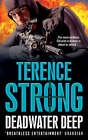 Deadwater Deep by Terence Strong (Paperback, 2007)